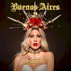 Baby K feat. Andrés Dvicio - Buenos Aires