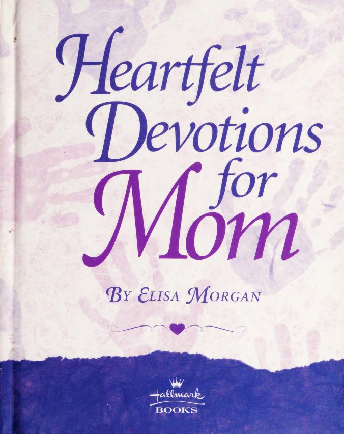 Heartfelt Devotions for Mom Hallmark by Zondervan Publishing Company